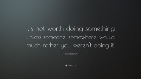 3989-Terry-Pratchett-Quote-It-s-not-worth-doing-something-unless