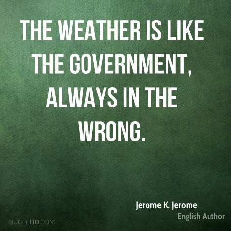 jerome-k-jerome-author-quote-the-weather-is-like-the-government