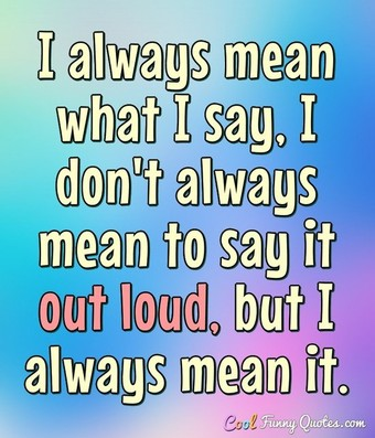 t-always-mean-what-i-say