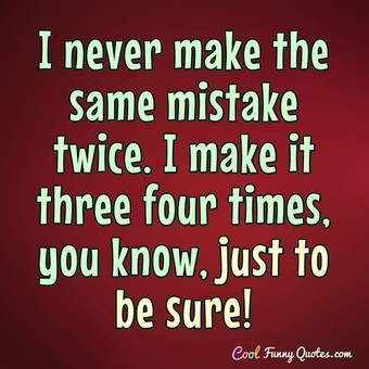 t-never-make-the-same-mistake-twice