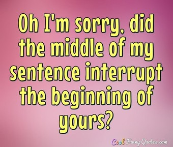 t-sorry-middle-of-sentence