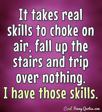 t-takes-real-skills-to-trip-over-nothing